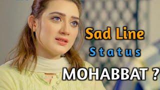 Sad Line Of Pakistani Drama   Heart Touching Dialogue About Love   WhatsApp Status Video
