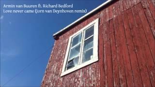 Armin van Buuren ft. Richard Bedford - Love never came (Jorn van Deynhoven remix)