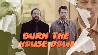 Castiel & Crowley - Burn the house down