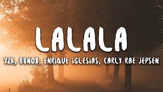 Bbno$ & Y2k – Lalala (LyricsLetra) Ft. Enrique Iglesias, Carly Rae Jepsen