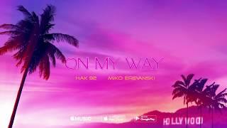 HAK  / MIKS - ON MY WAY #OMW