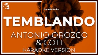 Antonio Orozco Y Coti - Temblando (Karaoke)