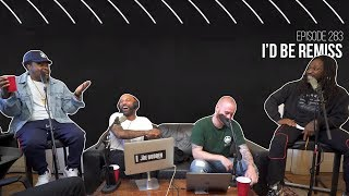 The Joe Budden Podcast - I'd Be Remiss