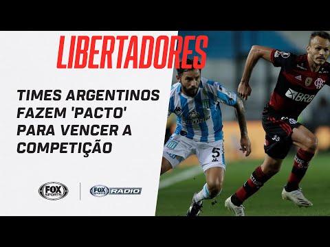 LIBERTADORES: TIMES ARGENTINOS FAZEM 'PACTO' PARA VENCER A COMPETIÇÃO | Fox Sports Rádio