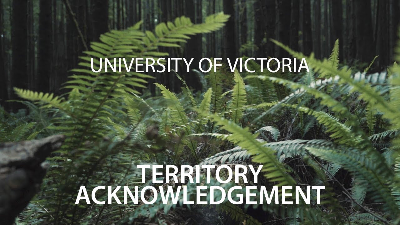 Video - Territory Acknowledgement - University of Victoria