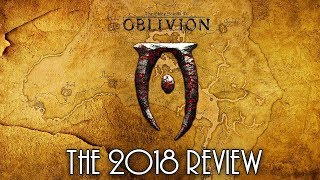 Elder Scrolls IV: Oblivion - The 2018 Review