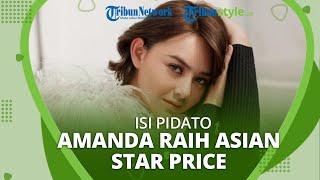 Wakili Indonesia Raih Penghargaan Asian Star Prize, Amanda: Tanpa Ikatan Cinta Aku Bukan Siapa-siapa