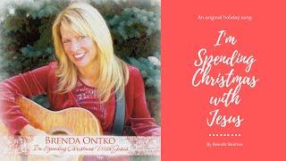 I'm Spending Christmas With Jesus by Brenda