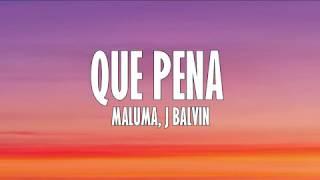 Qué Pena - Maluma, J Balvin (Letra)