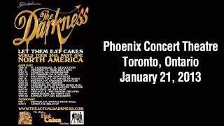 The Darkness - Phoenix Concert Theatre, Toronto ON - 01/22/13 (Full Show)