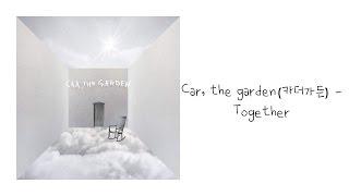 [Lyrics   가사] car, the garden (카더가든) - Together