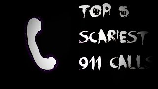 Top 5 Scariest 911 Calls