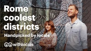 Rome coolest districts 👫handpicked by locals