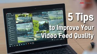 5 Tips to Improve Your Video Feed Quality