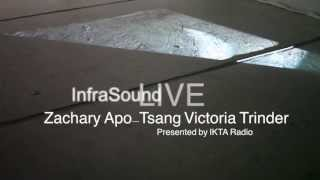 Infra Sound Live By Zachary Apo-Tsang and Victoria Trinder