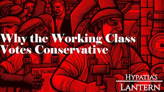 Why The Working Class Votes Conservative