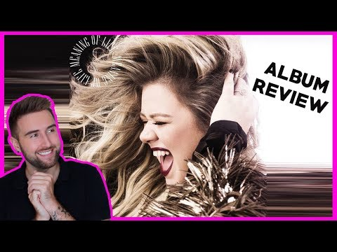 Kelly Clarkson - Meaning Of Life - Track By Track Album Review & Singing!!!  //  thatsNathan