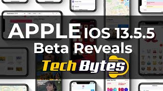 Apple iOS 13.5.5 beta reveals | TECHBYTES