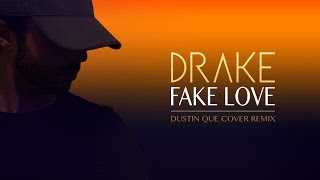 Download Video Drake - Fake Love (Dustin Que Cover/Remix)