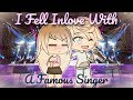 The Celebrity Inlove With A Normal Girl Gacha Life Mini Movie GLMM