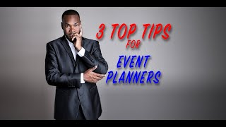 3 Top Tips For Event Planners