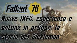 FALLOUT 76 ITA - Nuove INFO, esperienza e bottino in gruppo, la storia del Sickleman