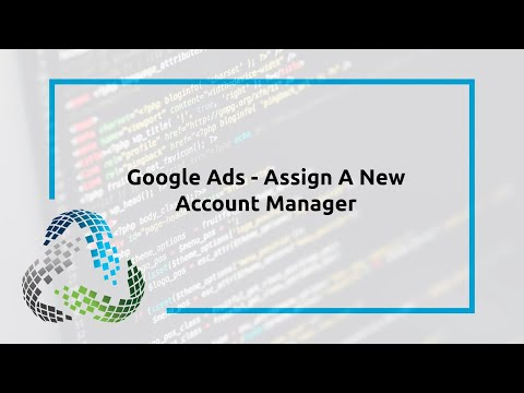 Google Ads – Assign A New Account Manager