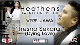HEATHENS Twenty One Pilots (VERSI JAWA) Gafarock