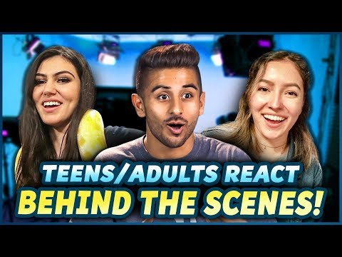 TEENS & ADULTS REACT: BEHIND THE SCENES!
