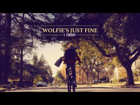 Wolfie's Just Fine - I Forgot (Audio)