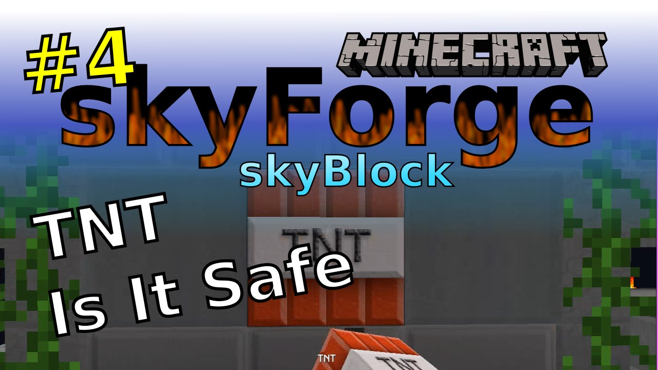 Minecraft Skyforge Skyblock #4 | TNT Is It Safe