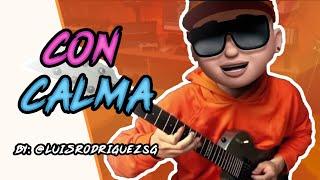 Con Calma - Daddy Yankee ft Snow | Luis Rodríguez Guitar Cover
