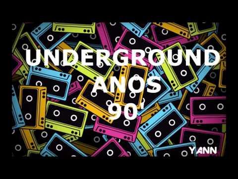 UNDERGROUND ANOS 90 - PART II
