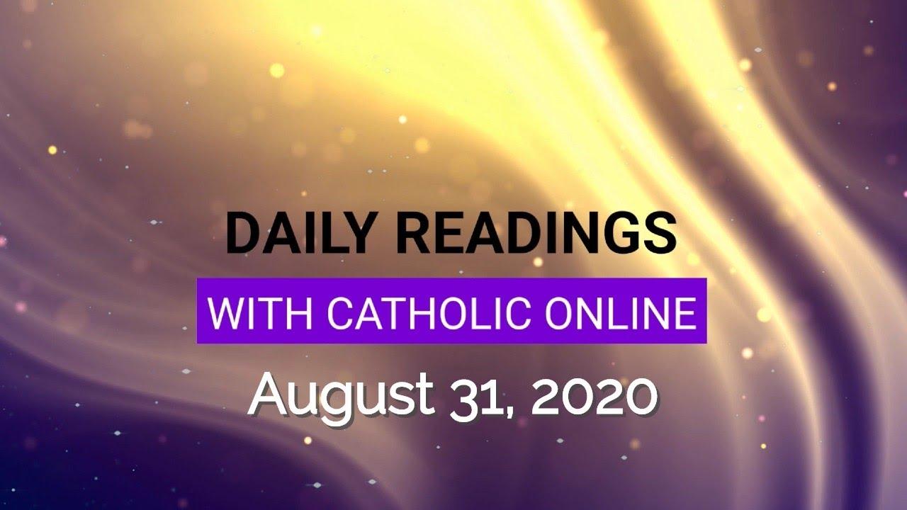 Catholic Daily Mass Reading Monday 31st August 2020
