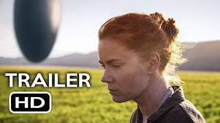 Arrival Official Trailer 2 2016 Amy Adams Jeremy Renner SciFi Movie HD