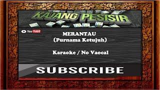 Merantau (Purnama Ketujuh) Karaoke - No Vocal