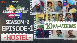 Yaar Jigree Kasooti Degree Season 2 | Episode 1 - HOSTEL | Latest Punjabi Web Series 2020 - Download this Video in MP3, M4A, WEBM, MP4, 3GP