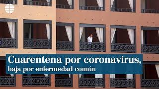 La cuarentena por coronavirus, baja por enfermedad común