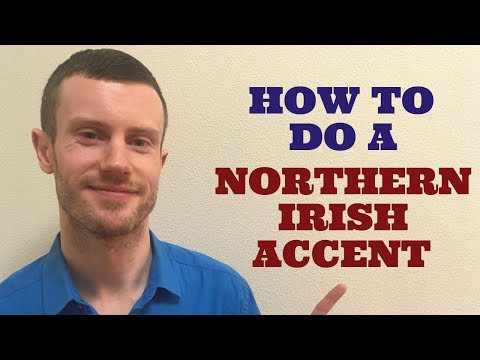 How To Do a Northern Irish Accent - YouTube
