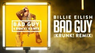 Billie Eilish   Bad Guy (Krunk! Club Remix)
