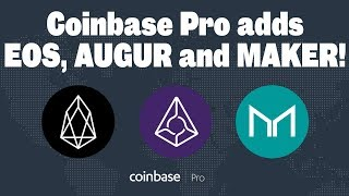 Coinbase Pro just added EOS, Augur and Maker! BULLISH!