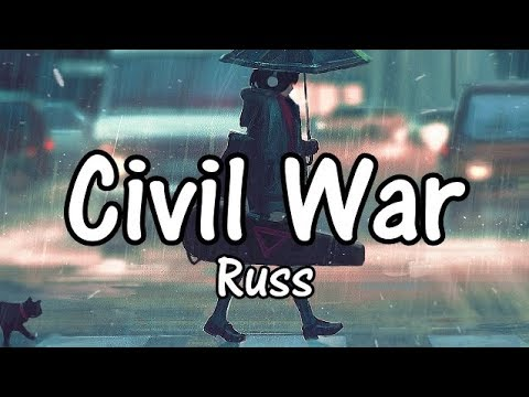 Russ - Civil War ( Lyrics / Lyric Video )