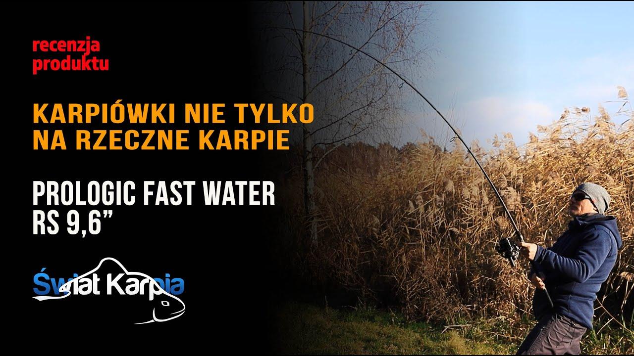 """Karpiówki nie tylko na rzeczne karpie - Prologic Fast Water RS 9,6"""""""
