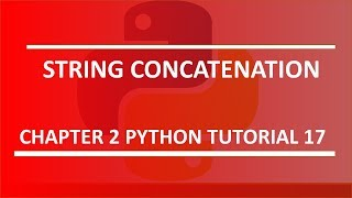 String Concatenation : Python tutorial 17