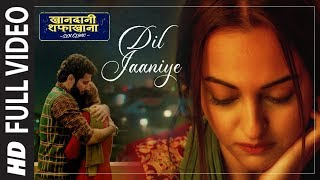 Full Song: DIL JAANIYE | Khandaani Shafakhana |Sonakshi S