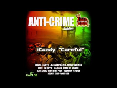 iCandy – Careful (anti-crime riddim)