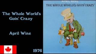 The Whole World's Goin' Crazy - April Wine