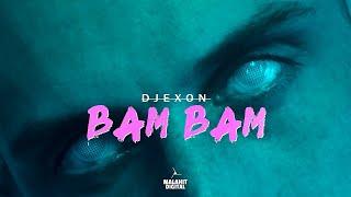 DJEXON - BAM BAM (Official Video) 💥