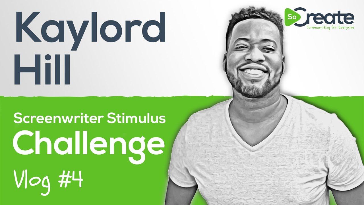 SoCreate's Screenwriter Stimulus Challenge - Vlog 4