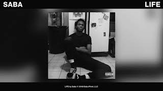 Saba - LIFE (Official Audio)
